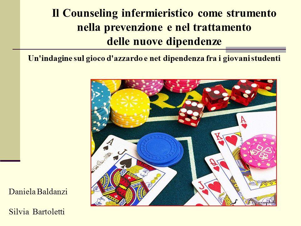 Il Counseling infermieristico come strumento nella prevenzione e nel trattamento delle nuove dipendenze Un'indagine sul gioco d'azzardo e net dipenden