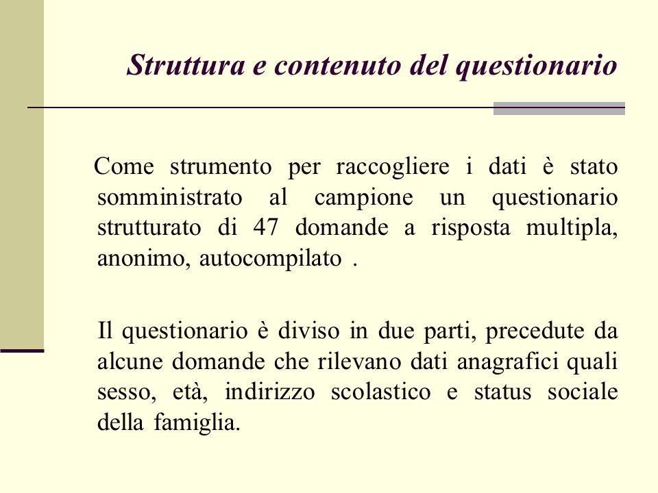 Struttura e contenuto del questionario Come strumento per raccogliere i dati è stato somministrato al campione un questionario strutturato di 47 doman