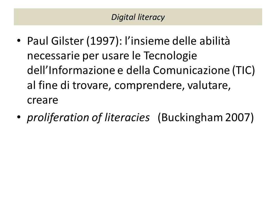 Digital literacy Paul Gilster (1997): l'insieme delle abilità necessarie per usare le Tecnologie dell'Informazione e della Comunicazione (TIC) al fine