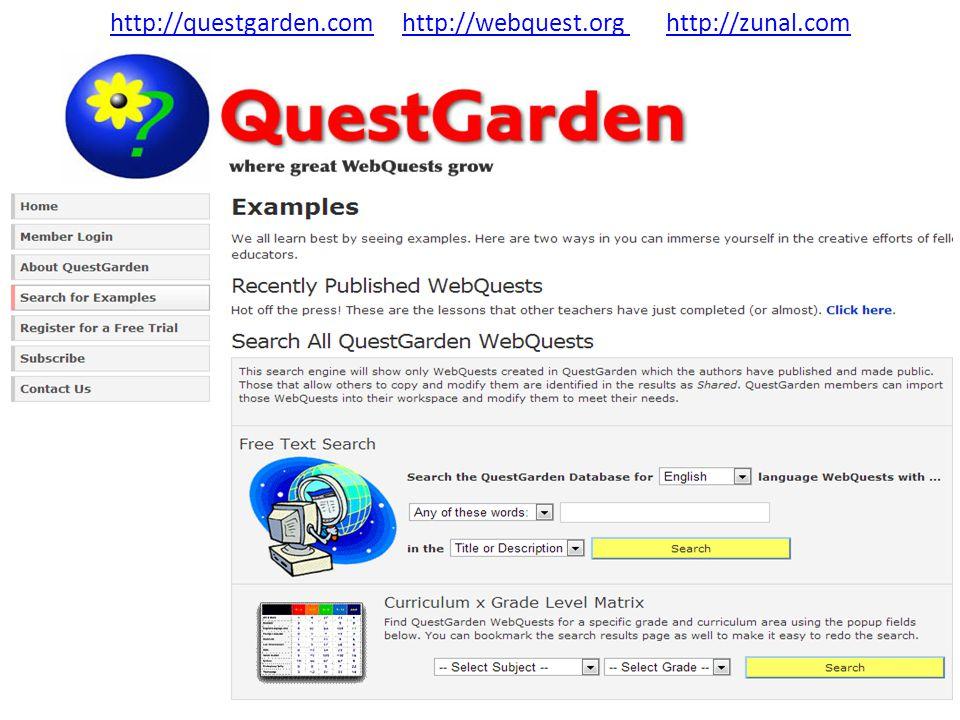 http://questgarden.comhttp://questgarden.com http://webquest.org http://zunal.comhttp://webquest.org