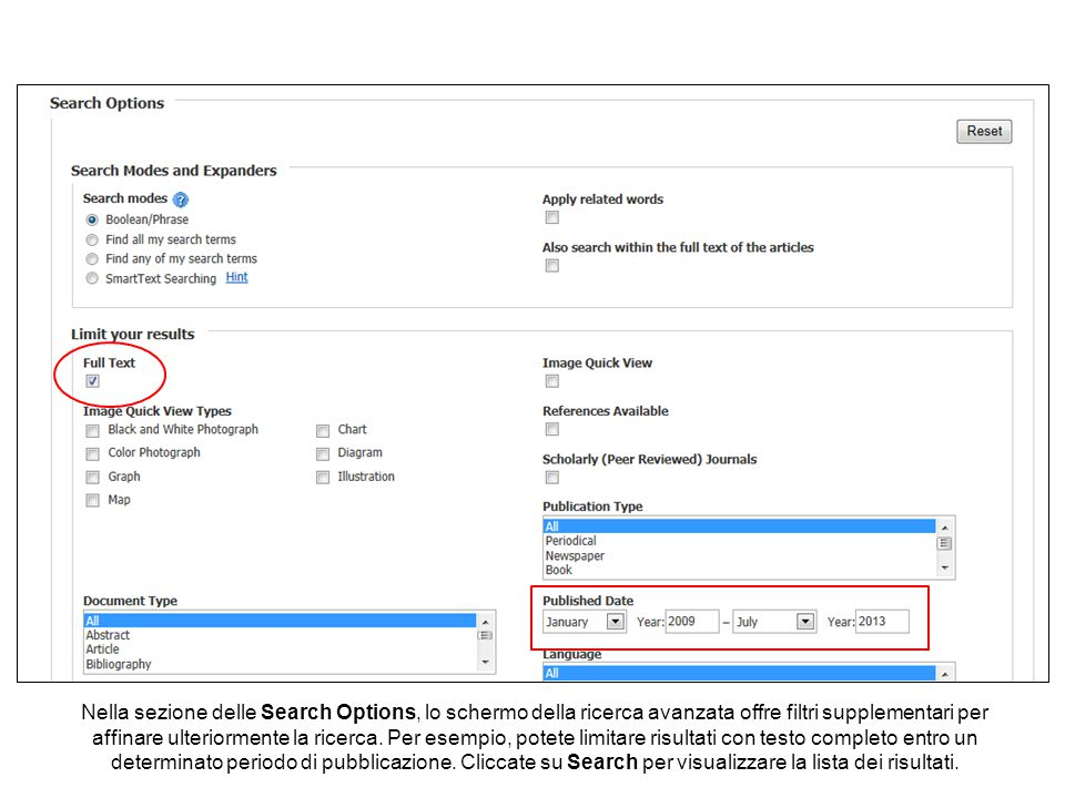 Nella sezione delle Search Options, lo schermo della ricerca avanzata offre filtri supplementari per affinare ulteriormente la ricerca. Per esempio, p