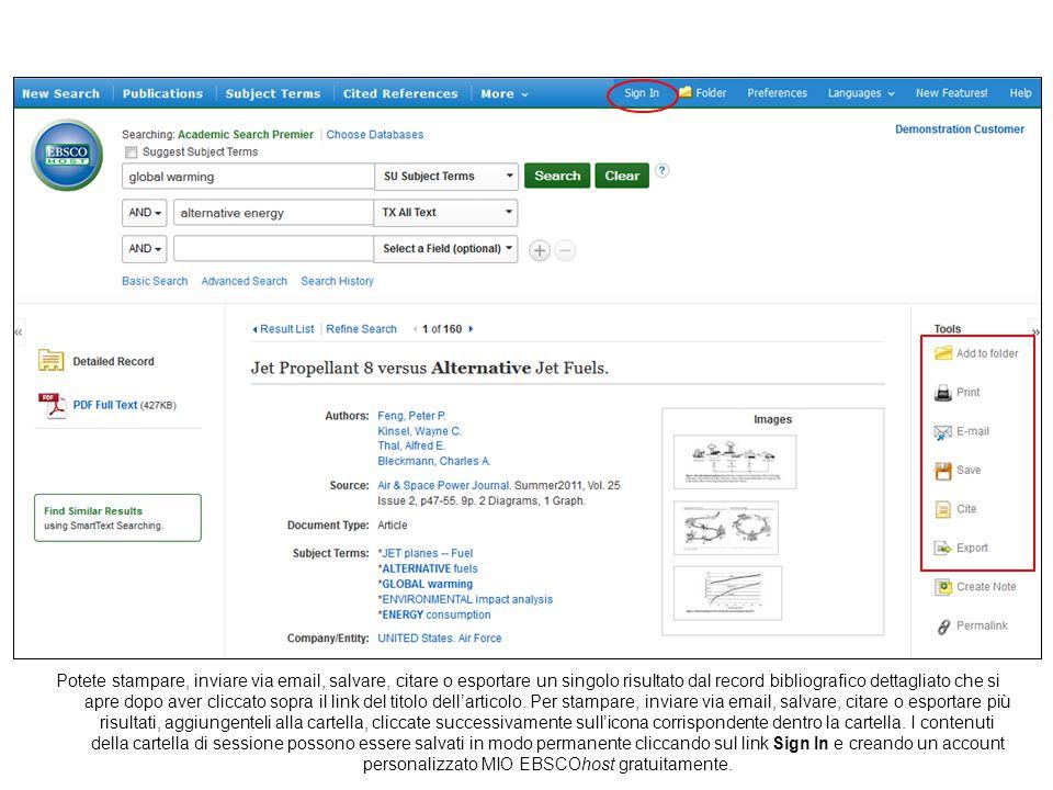 Potete stampare, inviare via email, salvare, citare o esportare un singolo risultato dal record bibliografico dettagliato che si apre dopo aver cliccato sopra il link del titolo dell'articolo.