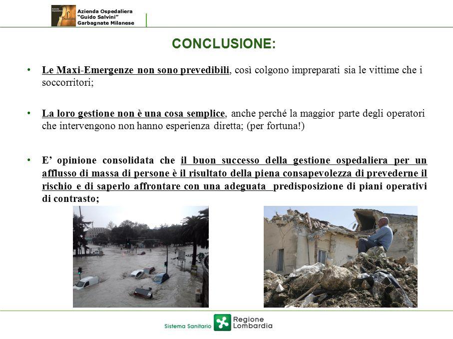 Le Maxi-Emergenze non sono prevedibili, così colgono impreparati sia le vittime che i soccorritori; La loro gestione non è una cosa semplice, anche pe