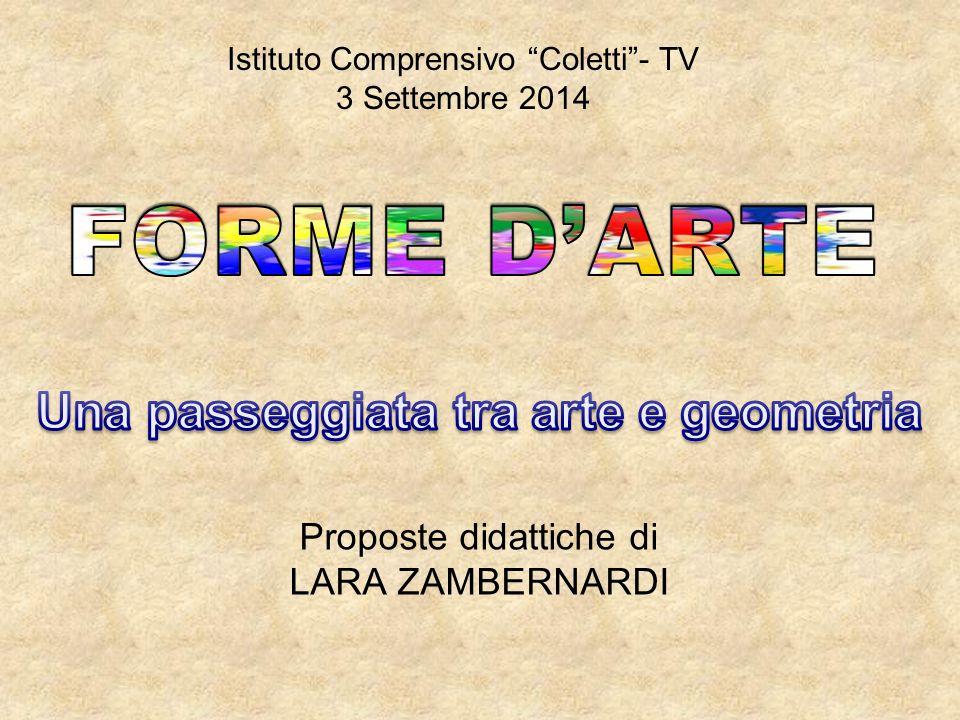 Istituto Comprensivo Coletti - TV 3 Settembre 2014 Proposte didattiche di LARA ZAMBERNARDI