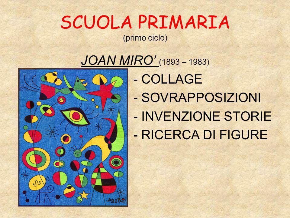 JOAN MIRO' (1893 – 1983) - COLLAGE - SOVRAPPOSIZIONI - INVENZIONE STORIE - RICERCA DI FIGURE