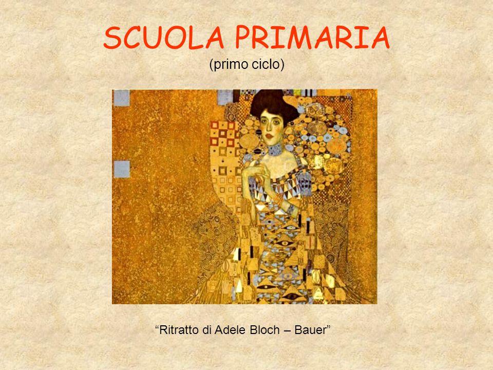 SCUOLA PRIMARIA (primo ciclo) Ritratto di Adele Bloch – Bauer