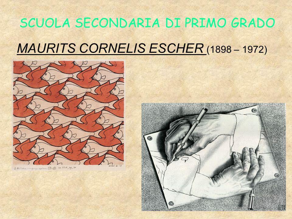 SCUOLA SECONDARIA DI PRIMO GRADO MAURITS CORNELIS ESCHER (1898 – 1972)