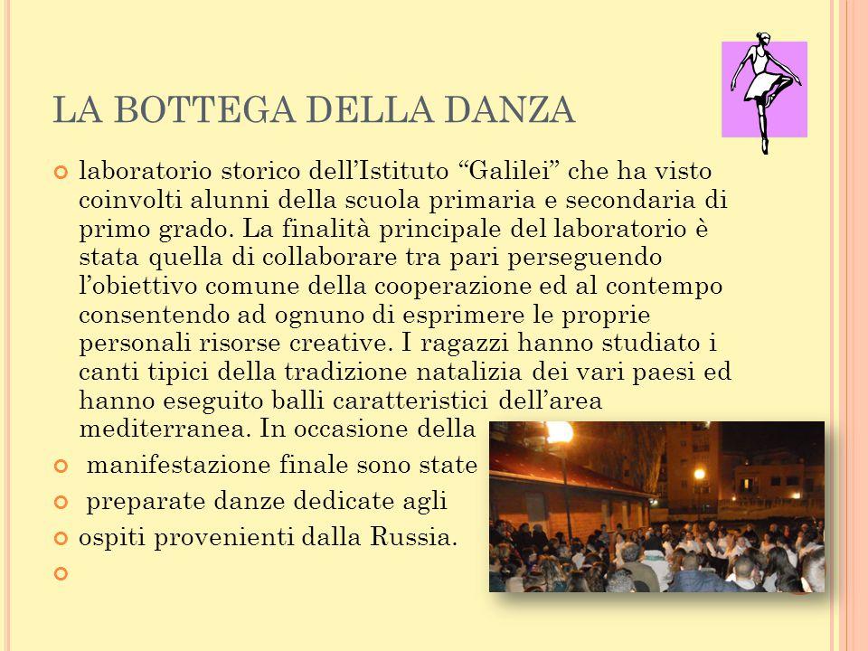 """LA BOTTEGA DELLA DANZA laboratorio storico dell'Istituto """"Galilei"""" che ha visto coinvolti alunni della scuola primaria e secondaria di primo grado. La"""