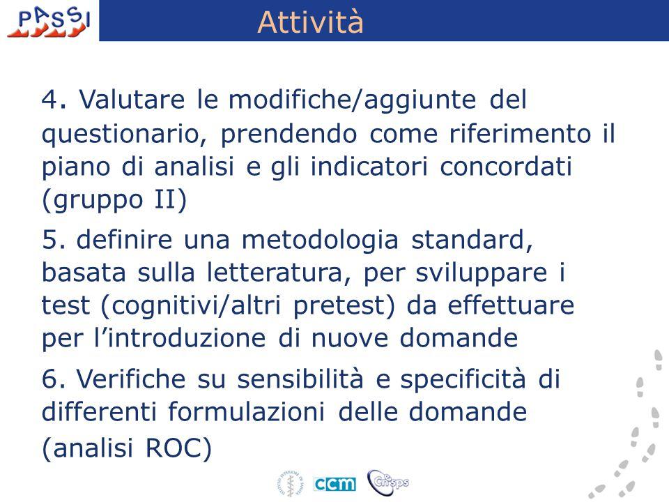 Attività 4. Valutare le modifiche/aggiunte del questionario, prendendo come riferimento il piano di analisi e gli indicatori concordati (gruppo II) 5.