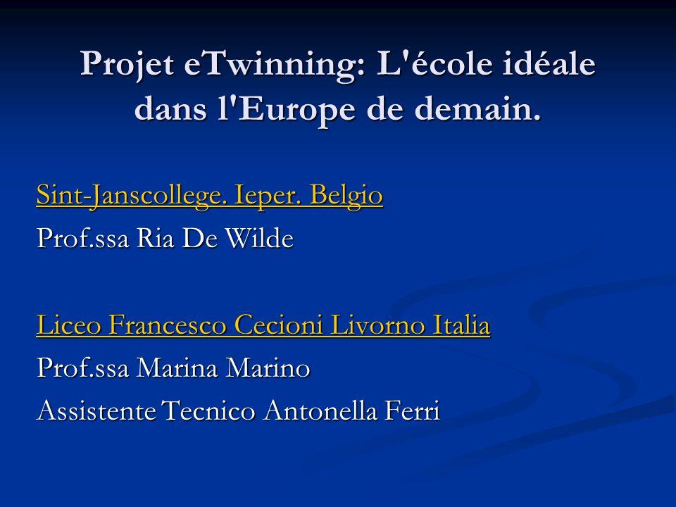 Projet eTwinning: L école idéale dans l Europe de demain.