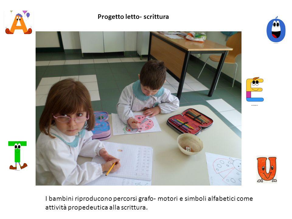 Progetto letto- scrittura I bambini riproducono percorsi grafo- motori e simboli alfabetici come attività propedeutica alla scrittura.