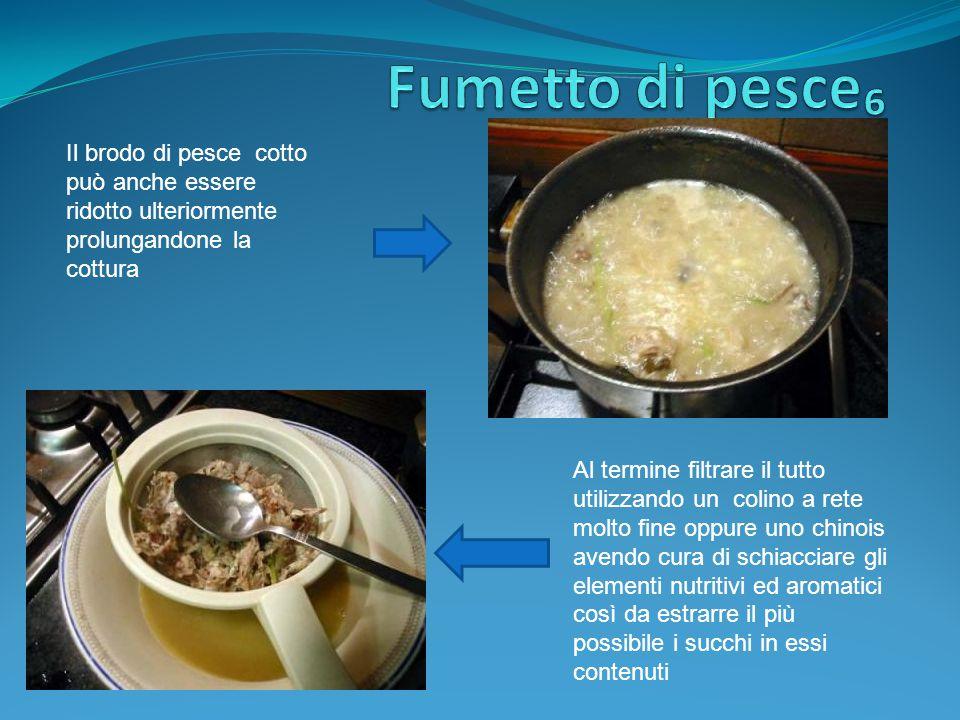 Il brodo ottenuto, più o meno ristretto, potrà essere utilizzato nella preparazione di vellutate o minestre di pesce e come insaporitore nella legatura di salse o come base di partenza per la preparazione della bisquée di crostacei
