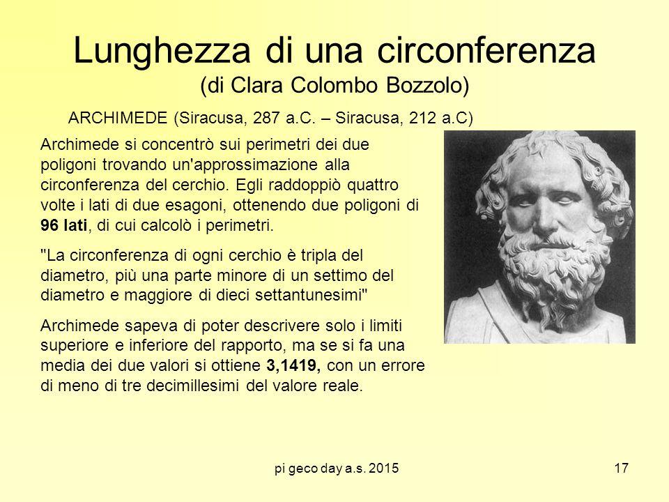 pi geco day a.s. 2015 Lunghezza di una circonferenza (di Clara Colombo Bozzolo) ARCHIMEDE (Siracusa, 287 a.C. – Siracusa, 212 a.C) Archimede si concen