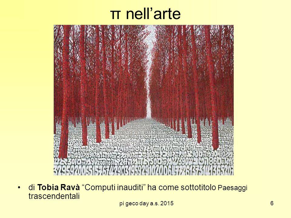 """pi geco day a.s. 2015 π nell'arte di Tobia Ravà """"Computi inauditi"""" ha come sottotitolo Paesaggi trascendentali 6"""