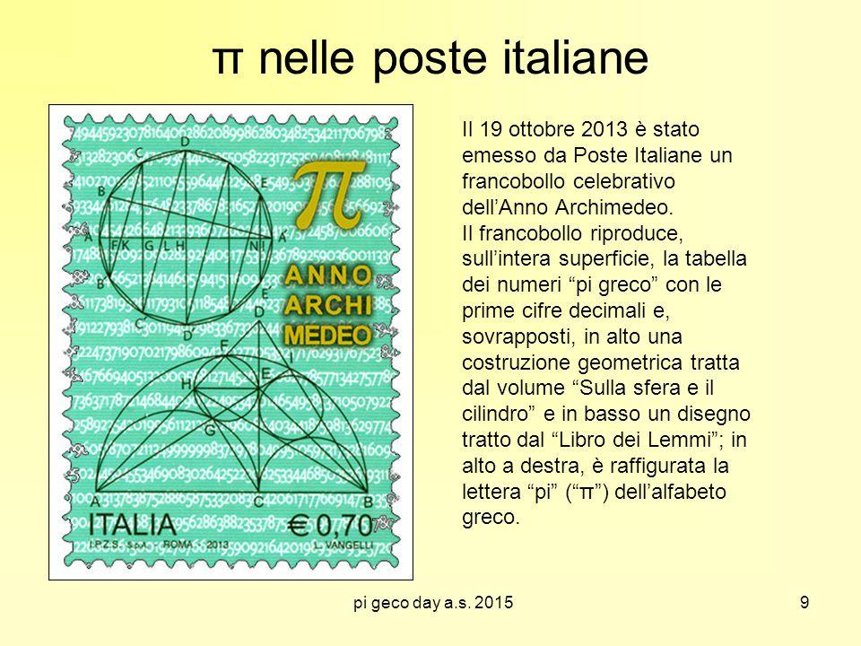 pi geco day a.s. 2015 Il 19 ottobre 2013 è stato emesso da Poste Italiane un francobollo celebrativo dell'Anno Archimedeo. Il francobollo riproduce, s