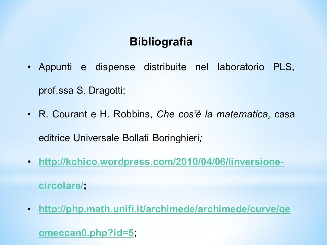 Appunti e dispense distribuite nel laboratorio PLS, prof.ssa S. Dragotti; R. Courant e H. Robbins, Che cos'è la matematica, casa editrice Universale B