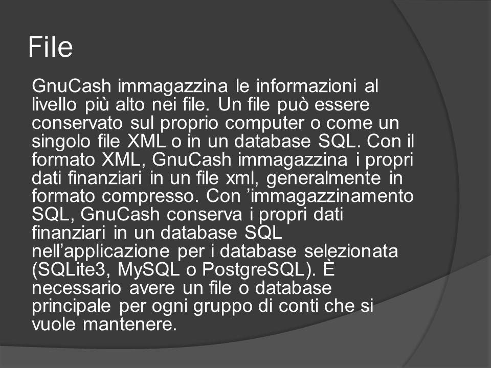 File GnuCash immagazzina le informazioni al livello più alto nei file. Un file può essere conservato sul proprio computer o come un singolo file XML o