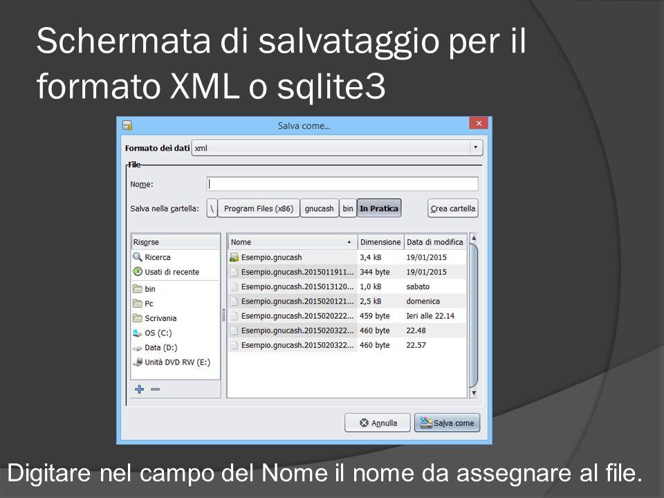 Schermata di salvataggio per il formato XML o sqlite3 Digitare nel campo del Nome il nome da assegnare al file.