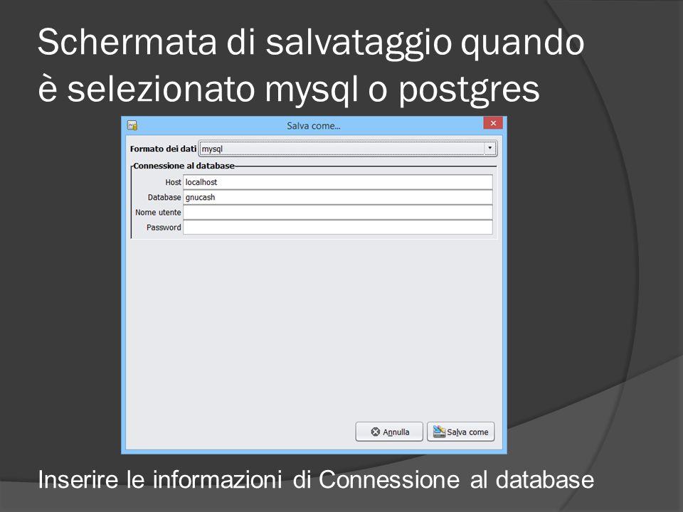 Schermata di salvataggio quando è selezionato mysql o postgres Inserire le informazioni di Connessione al database