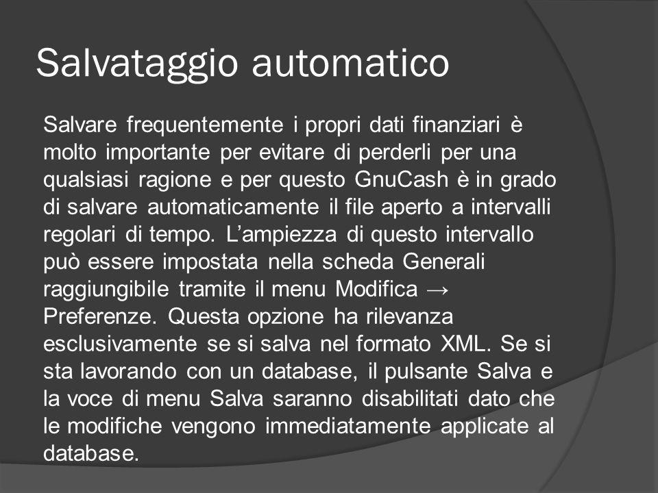 Salvataggio automatico Salvare frequentemente i propri dati finanziari è molto importante per evitare di perderli per una qualsiasi ragione e per ques