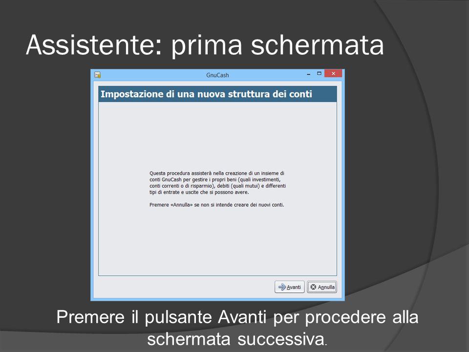 Assistente: prima schermata Premere il pulsante Avanti per procedere alla schermata successiva.