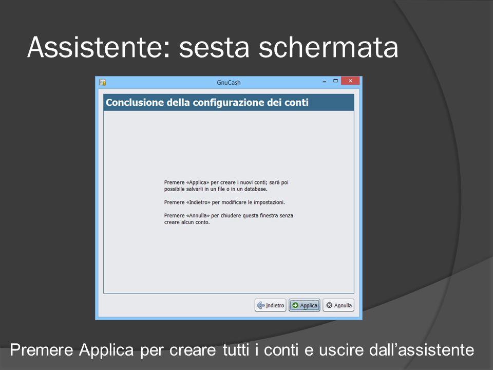 Assistente: sesta schermata Premere Applica per creare tutti i conti e uscire dall'assistente