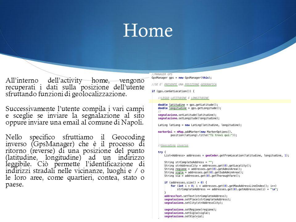 Home All'interno dell'activity home, vengono recuperati i dati sulla posizione dell'utente sfruttando funzioni di geolocalizzazione.