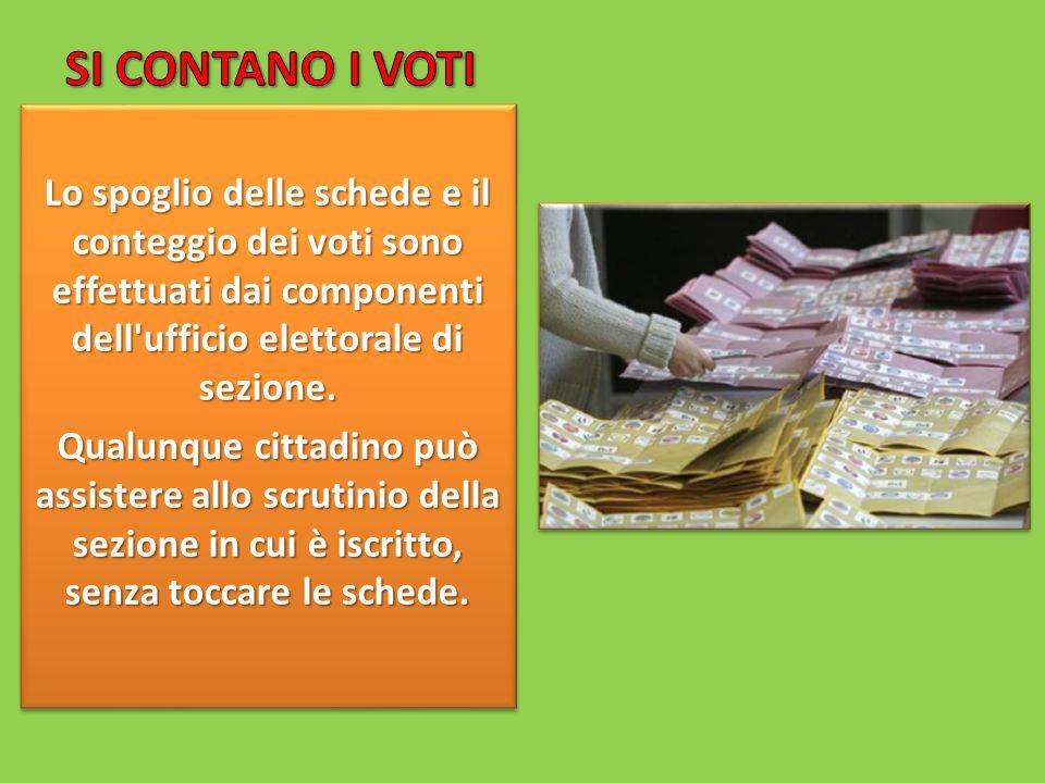 Lo spoglio delle schede e il conteggio dei voti sono effettuati dai componenti dell ufficio elettorale di sezione.