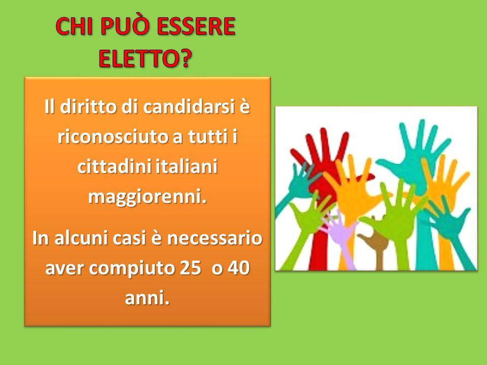 Il diritto di candidarsi è riconosciuto a tutti i cittadini italiani maggiorenni.