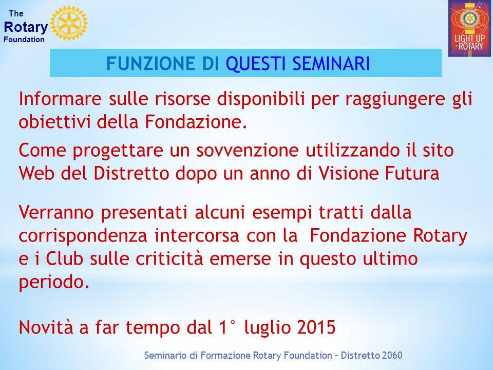 Informare sulle risorse disponibili per raggiungere gli obiettivi della Fondazione. Seminario di Formazione Rotary Foundation – Distretto 2060 The Rot