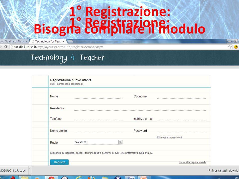 1° Registrazione: 1° Registrazione: Bisogna compilare il modulo