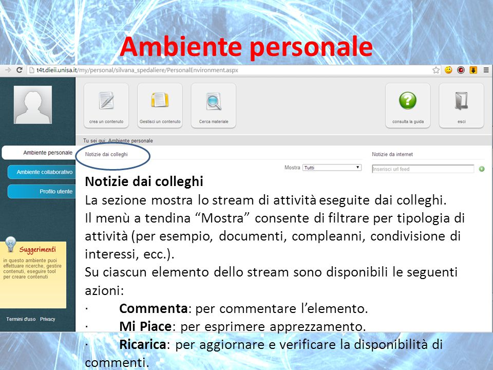"""Ambiente personale Notizie dai colleghi La sezione mostra lo stream di attività eseguite dai colleghi. Il menù a tendina """"Mostra"""" consente di filtrare"""