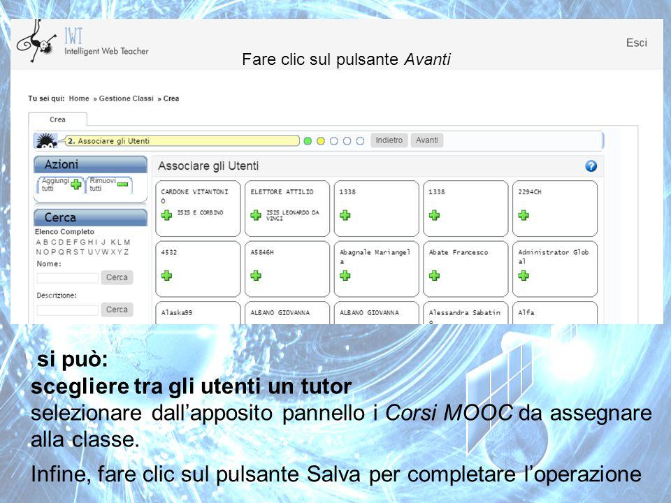 Fare clic sul pulsante Avanti si può: scegliere tra gli utenti un tutor selezionare dall'apposito pannello i Corsi MOOC da assegnare alla classe. Infi
