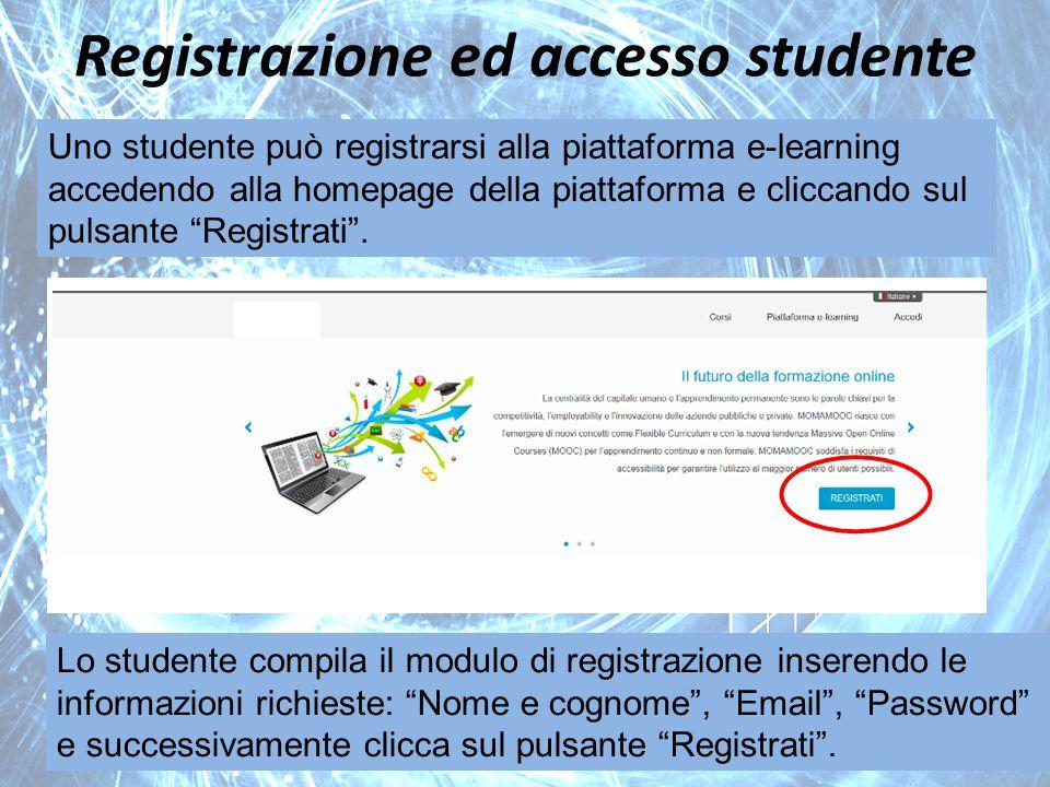Registrazione ed accesso studente Uno studente può registrarsi alla piattaforma e-learning accedendo alla homepage della piattaforma e cliccando sul p