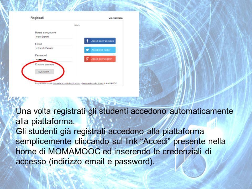 Una volta registrati gli studenti accedono automaticamente alla piattaforma. Gli studenti già registrati accedono alla piattaforma semplicemente clicc