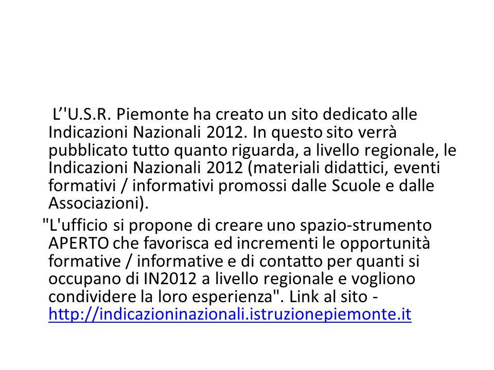L''U.S.R. Piemonte ha creato un sito dedicato alle Indicazioni Nazionali 2012. In questo sito verrà pubblicato tutto quanto riguarda, a livello region