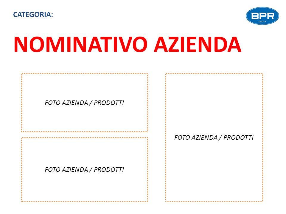 NOMINATIVO AZIENDA FOTO AZIENDA / PRODOTTI CATEGORIA: