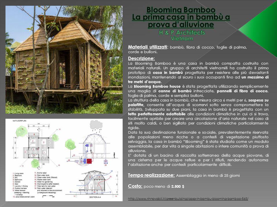 Materiali utilizzati : bambù, fibra di cocco, foglie di palma, corde e bulloni. http://www.rinnovabili.it/greenbuilding/casa-in-bambu-blooming-bamboo-