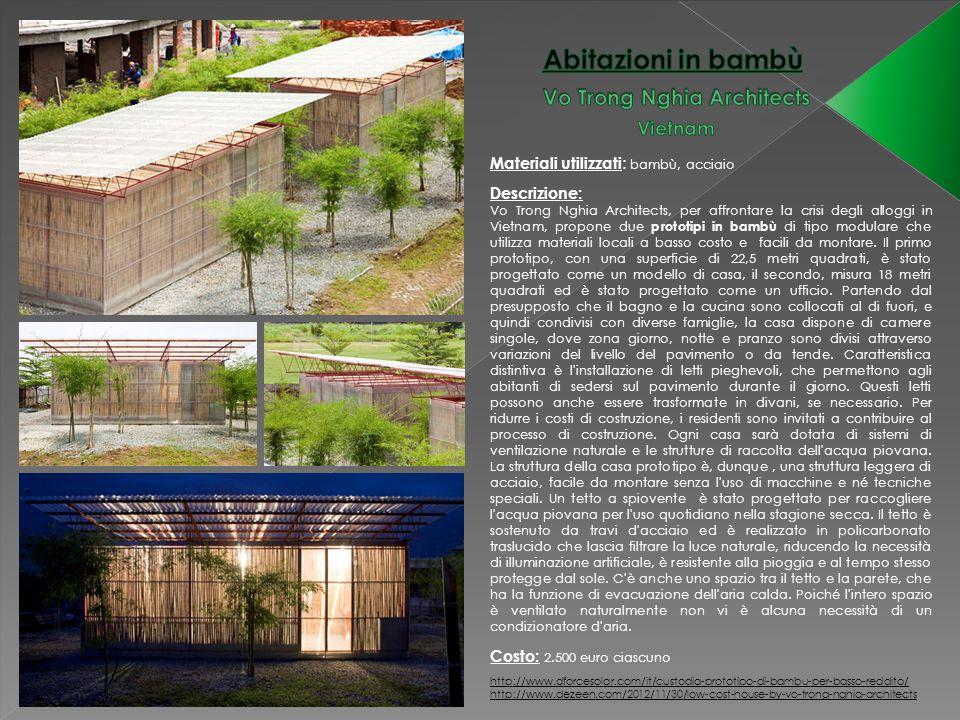 Materiali utilizzati : bambù, acciaio http://www.dforcesolar.com/it/custodia-prototipo-di-bambu-per-basso-reddito/ http://www.dezeen.com/2012/11/30/lo