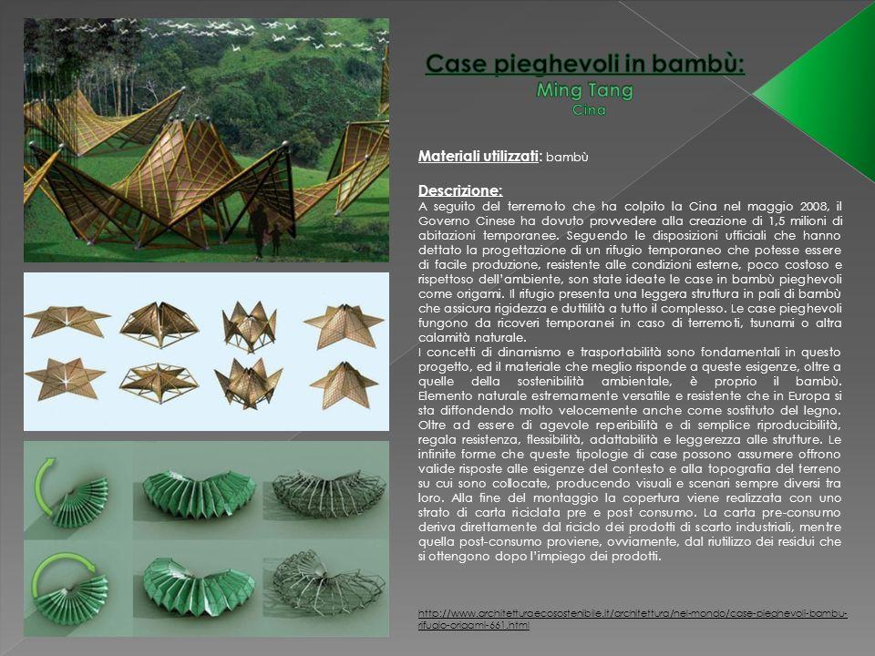 Materiali utilizzati : bambù http://www.architetturaecosostenibile.it/architettura/nel-mondo/case-pieghevoli-bambu- rifugio-origami-661.html Descrizio