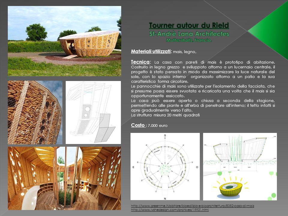 Materiali utilizzati : mais, legno, Tecnica : La casa con pareti di mais è prototipo di abitazione. Costruito in legno grezzo e sviluppato attorno a u