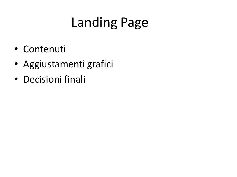 Landing Page Contenuti Aggiustamenti grafici Decisioni finali