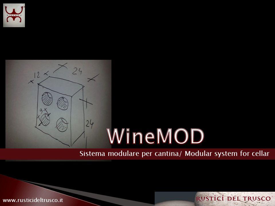 Sistema modulare per cantina/ Modular system for cellar www.rusticideltrusco.it