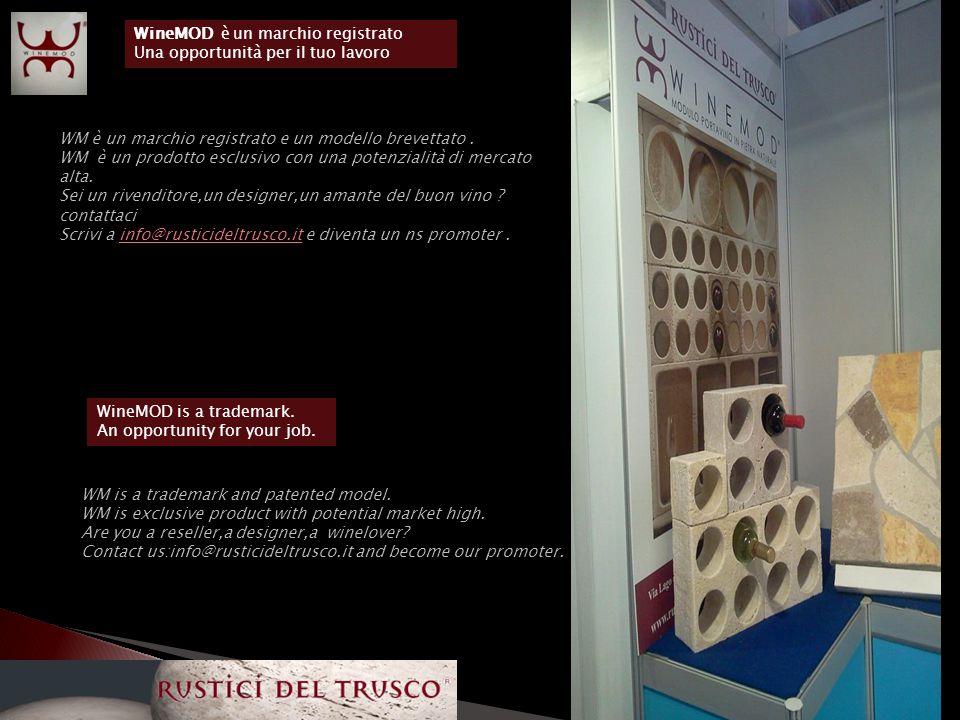 WineMOD è un marchio registrato Una opportunità per il tuo lavoro WM è un marchio registrato e un modello brevettato.
