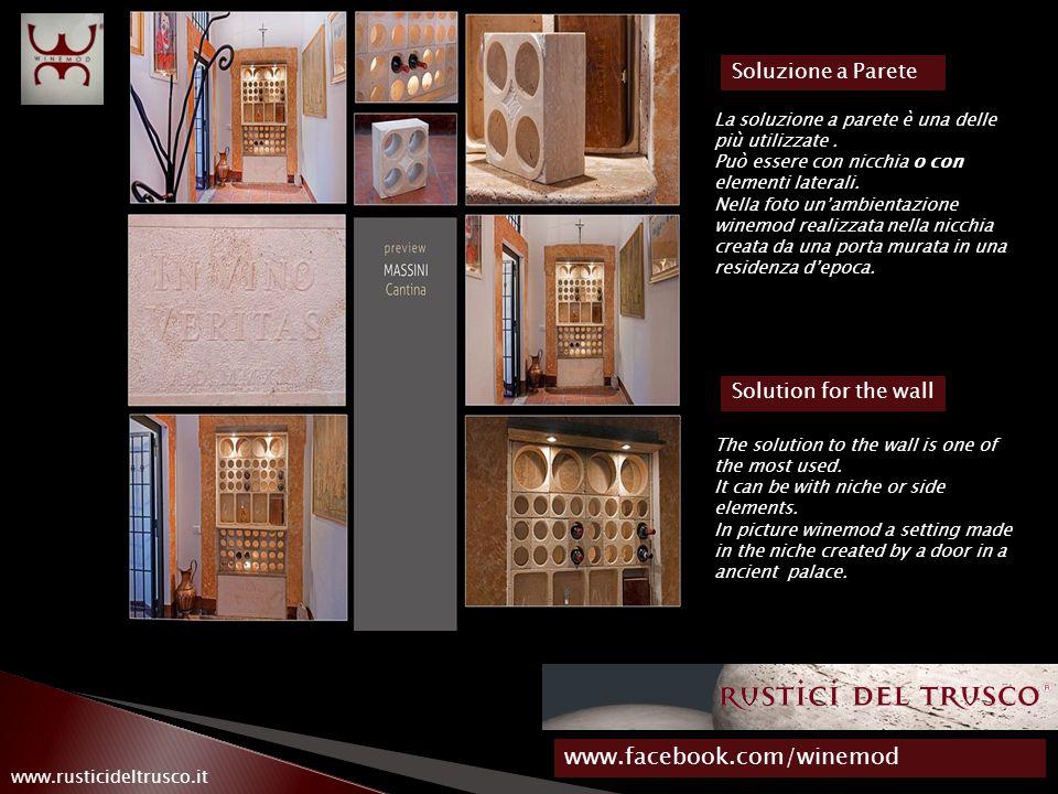 www.facebook.com/winemod www.rusticideltrusco.it Soluzione a Parete La soluzione a parete è una delle più utilizzate.