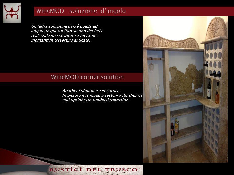 WineMOD soluzione d'angolo WineMOD corner solution Un 'altra soluzione tipo è quella ad angolo,in questa foto su uno dei lati è realizzata una struttura a mensole e montanti in travertino anticato.