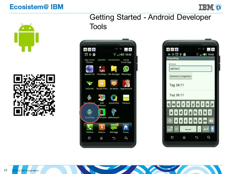 © 2013 IBM Corporation 16 Getting Started - Android Developer Tools