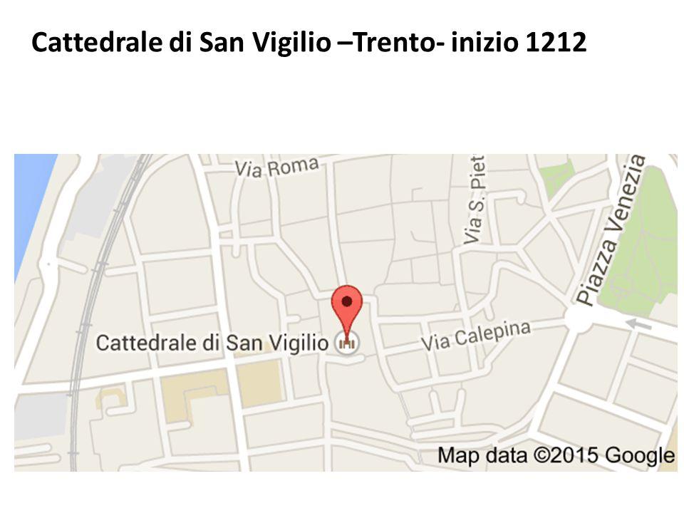 Cattedrale di San Vigilio –Trento- inizio 1212
