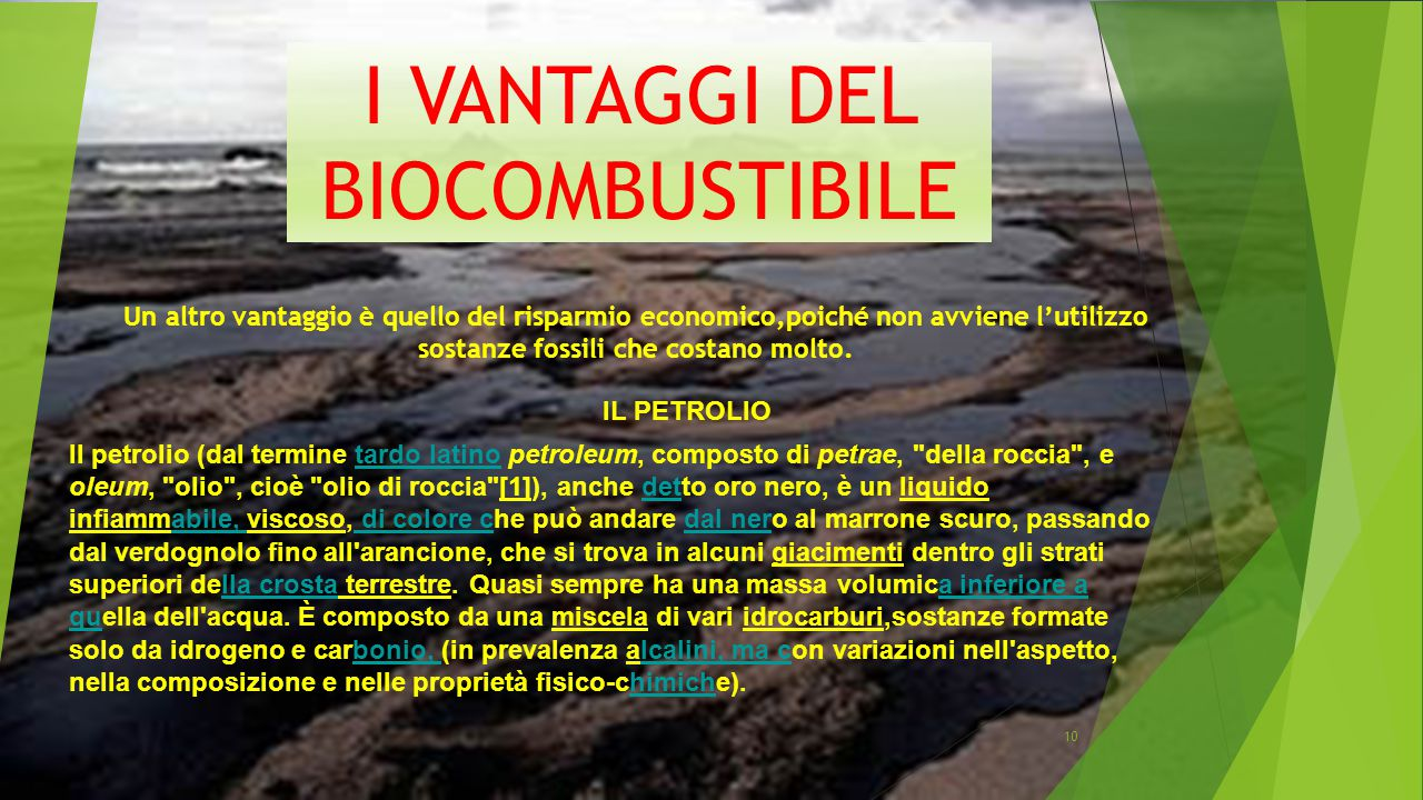 12 Un altro vantaggio è quello del risparmio economico,poiché non avviene l'utilizzo sostanze fossili che costano molto. 10 IL PETROLIO Il petrolio (d