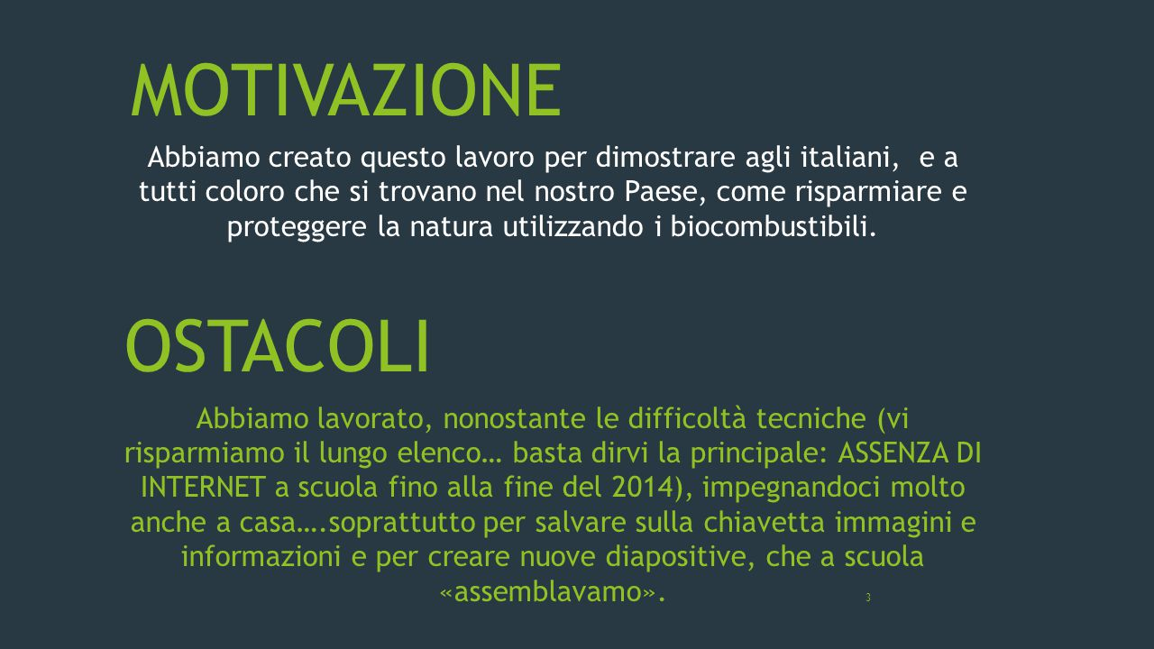 MOTIVAZIONE Abbiamo creato questo lavoro per dimostrare agli italiani, e a tutti coloro che si trovano nel nostro Paese, come risparmiare e proteggere
